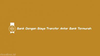 Bank dengan Biaya Transfer Antar Bank Termurah