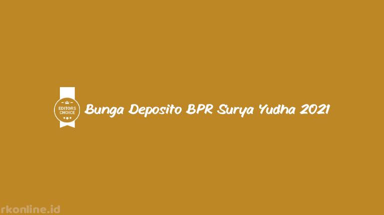 Bunga Deposito BPR Surya Yudha 2021
