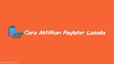 Cara-Aktifkan-Paylater-Lazada,-Syarat-&-Keuntungan