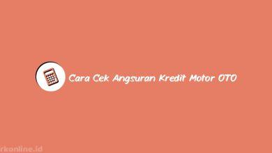 Cara Cek Angsuran Kredit Motor OTO