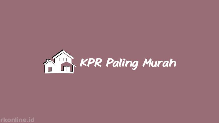 KPR Paling Murah