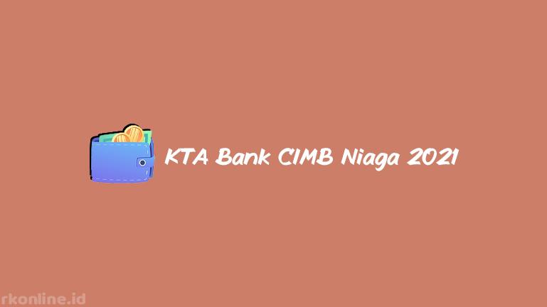 KTA BANK CIMB NIAGA 2021
