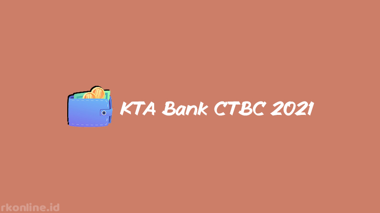 KTA Bank CTBC 2021