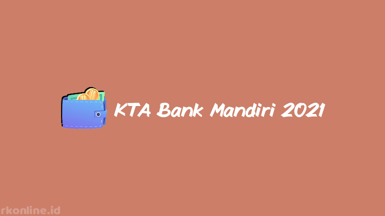 KTA Bank Mandiri 2021