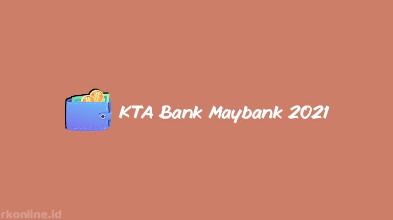 KTA BANK MAYBANK 2021