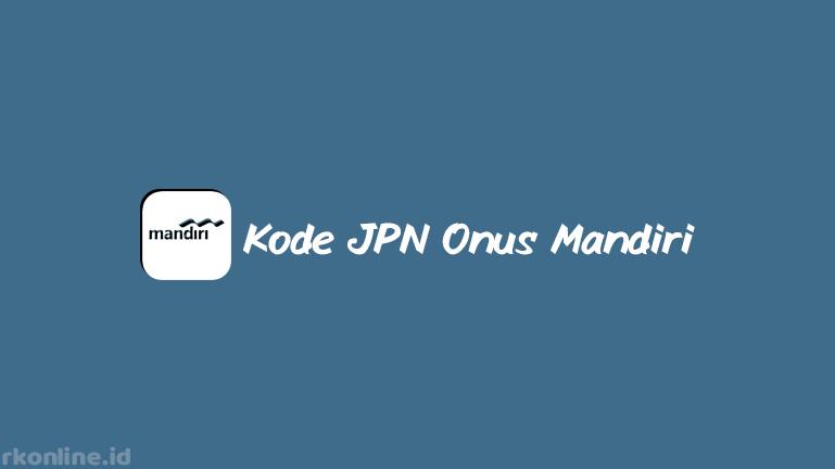 Kode JPN Onus Mandiri